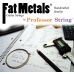 Fat Metals Stainless Steel .009